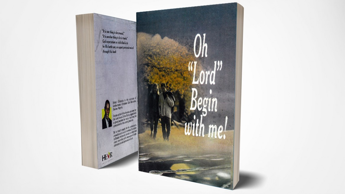 Oh Lord, begin with me
